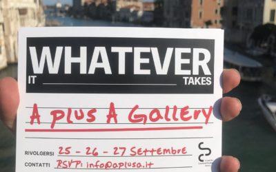 """Con """"Whatever It Takes"""" torna il baratto per 3 giorni alla A plus A Gallery di Venezia"""